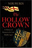 The Hollow Crown: A History of Britain in the Late Middle Ages: Vol 4