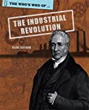 Industrial Revolution (The Who's Who Of)