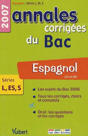 Espagnol LV1-LV2 Séries L-ES-S : Annales corrigées du Bac