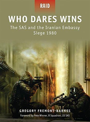 Who Dares Wins - The SAS and the Iranian Embassy Siege 1980 (Raid, Band 4) -