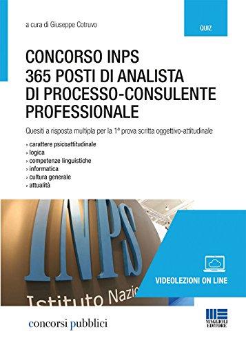 Concorso INPS. 365 posti di analista di processo-consulente professionale. Quesiti a risposta multipla per la 1 prova scritta oggettivo-attitudinale