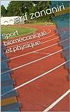 Image de SPORT BIOMECANIQUE ET PHYSIQUE (La physique à la portée de tous t. 1
