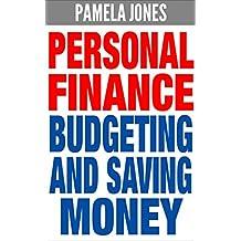 Personal Finance: Budgeting and Saving Money (FREE Bonuses Included) (Finance, Personal Finance, Budget, Budgeting, Budgeting Money, Save Money, Saving Money, Money) (English Edition)