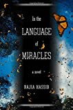 In the Language of Miracles: A Novel by Rajia Hassib (2015-08-11)