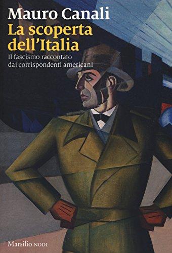 La scoperta dell'Italia. Il fascismo raccontato dai corrispondenti americani