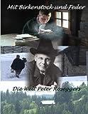 Mit Birkenstock und Feder - Die Welt Peter Rosegger