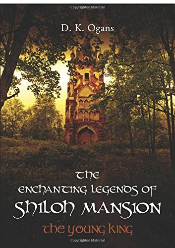 Book cover image for The Enchanting Legends of Shiloh Mansion: The Young King