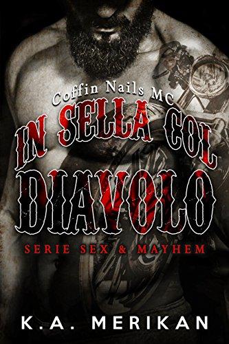 In sella col diavolo - Coffin Nails MC (gay romance) (Sex & Mayhem IT Vol. 1)
