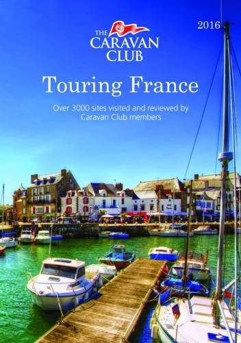 Touring France 2016 (Caravan Europe) by Caravan Club (2016-01-07)