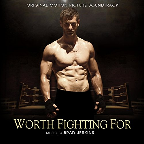 Worth Fighting For (Original Motion Picture Soundtrack)
