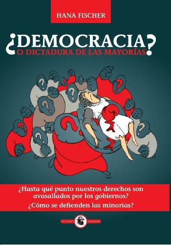 ¿Democracia o dictadura de las mayorías?