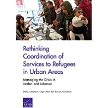 Rethinking Coordination of Services to Refugees in Urban Areas: Managing the Crisis in Jordan and Lebanon ([Research report] ;)