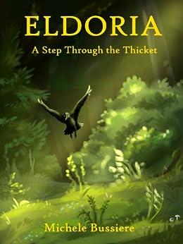Eldoria:  A Step through the Thicket (English Edition) de [Bussiere, Michele]