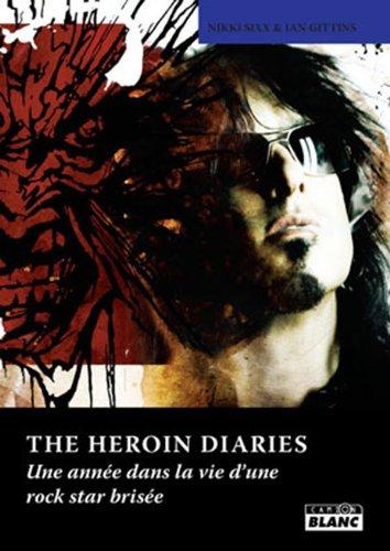 THE HEROIN DIARIES Une anne dans la vie d'une rock star brise
