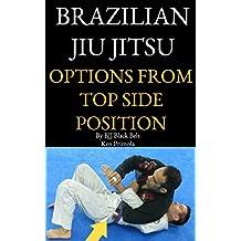 Jiu Jitsu: Options From Side Top Position (English Edition)