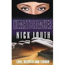Heartbreaker: Love, Secrets and Terror by Nick Louth (2014-10-20)