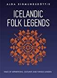 Icelandic Folk Legends: Tales of apparitions, outlaws and things unseen by Alda Sigmundsdottir (2016-03-30)