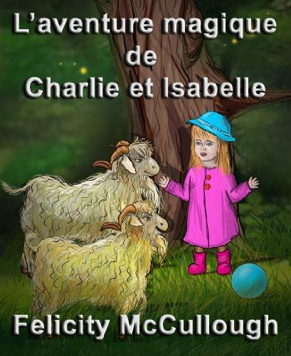 Laventure magique de Charlie et Isabelle (Les aventures magiques de Charlie et Isabelle)