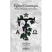 Église Gnostique: History, Sacraments and Teachings