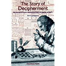 The Story of Decipherment: From Egyptian Hieroglyphics to Maya Script