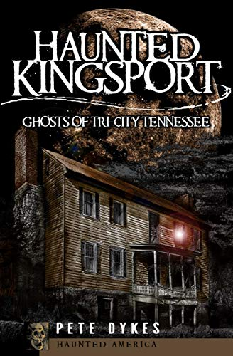 Haunted Kingsport: Ghosts of Tri-City Tennessee (Haunted America) (English Edition)