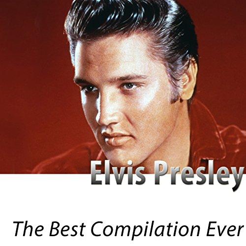 Elvis - The Best Compilation E...