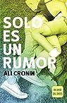 Solo es un rumor : Un amor sin límites par Cronin