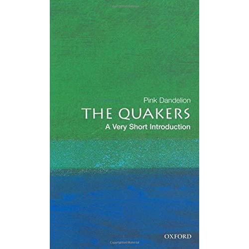 The Quakers: A Very Short Introduction (Very Short Introductions) by Pink Dandelion (2008-03-20)