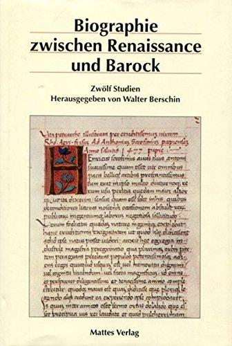 Biographie zwischen Renaissance und Barock: Zwölf Studien