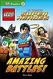 Amazing Battles! (DK Readers: LEGO DC Comics Super Heroes, Level 2)