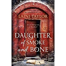 Daughter of Smoke and Bone: Daughter of Smoke and Bone Trilogy Book 1-