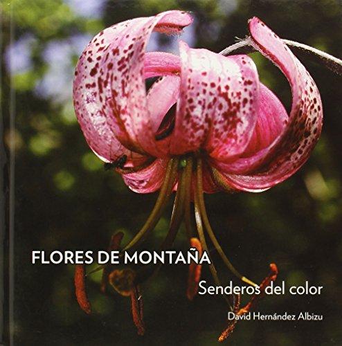 Flores De Montaña. Senderos Del Color por David Hernandez Albizu