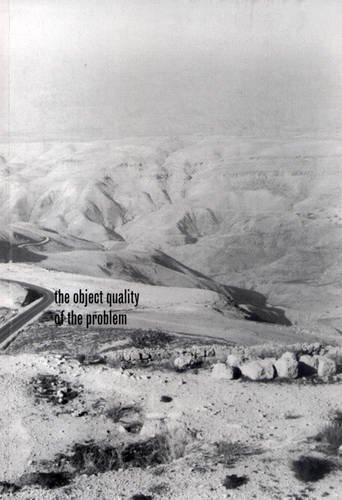 The Object Quality of the Problem: On the Space of Palestine/Israel by Dr. Penelope Curtis (2008-02-25)