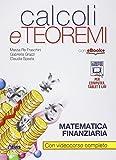 Calcoli e teoremi. Matematica finanziaria. Con e-book. Con espansione online. Per gli Ist. tecnici