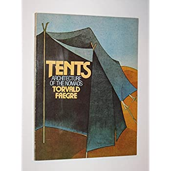 Tents: Architecture of the nomads