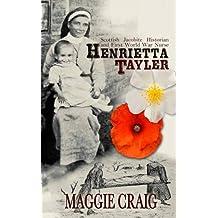 Henrietta Tayler: Scottish Jacobite Historian and First World War Nurse: 1