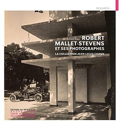 Robert Mallet-Stevens et ses photographes - La collection Jean-Louis Cohen