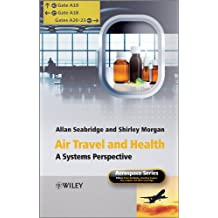 Air Travel and Health: A Systems Perspective (Aerospace Series)