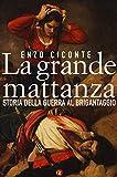 Scarica Libro La grande mattanza Storia della guerra al brigantaggio (PDF,EPUB,MOBI) Online Italiano Gratis
