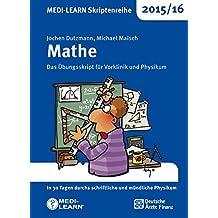 MEDI-LEARN Skriptenreihe 2015/16: Mathe - Das Übungsskript für Vorklinik und Physikum