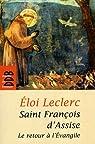 François d'Assise: Le retour à l'Evangile par Leclerc