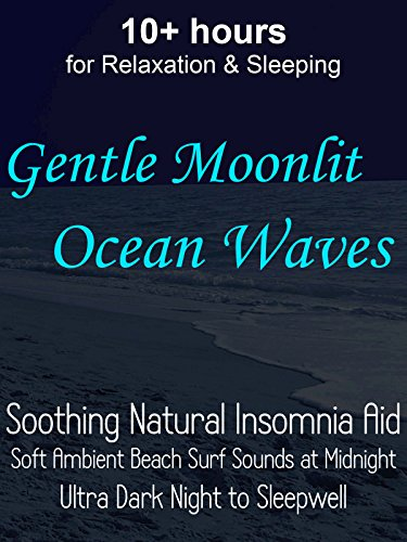 10-hours-for-relaxation-sleeping-gentle-moonlit-ocean-waves-soothing-natural-insomnia-aid-soft-ambie