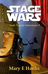Stage Wars (Youth Theater Adventures Book 1)