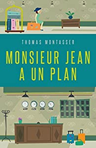 Monsieur Jean a un plan par Thomas Montasser