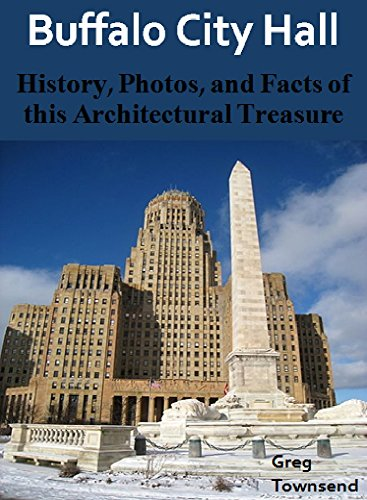 New York Art-deco-gebäude (Buffalo City Hall: History, Photos, and Facts of this Architectural Treasure (English Edition))