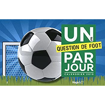 UNE QUESTION DE FOOT PAR JOUR 2010