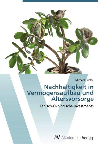 Nachhaltigkeit in Vermögensaufbau und Altersvorsorge: Ethisch-Ökologische Investments
