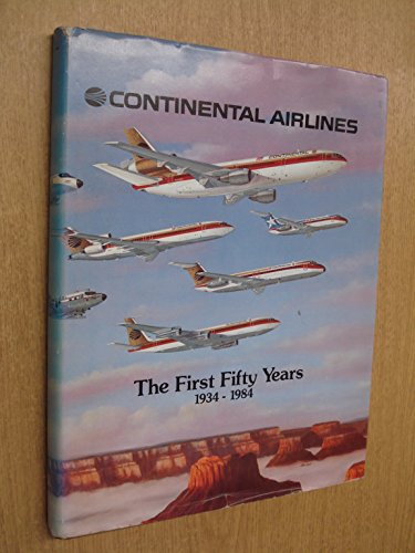 continental-airlines-the-first-fifty-years-1934-1984