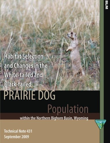 Habitat Selection and Changes in the White-tailed and Black-tailed Prairie Dog - Black-tailed Prairie Dog