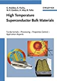 High Temperature Superconductor Bulk Materials: Fundamentals - Processing - Properties Control - Application Aspects (Physics)